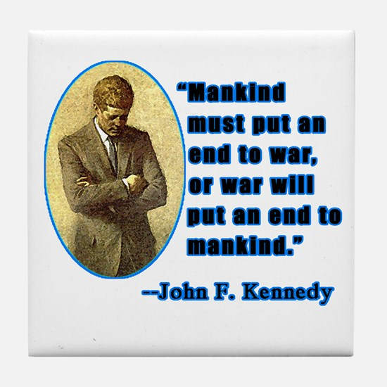 JFK Anti War Quotation Tile Coaster