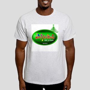 "It's Merry Christmas ""Don't Ya Know Ash Grey Shirt"