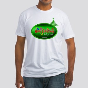 """It's Merry Christmas """"Don't Ya Know Fitted T-Shirt"""