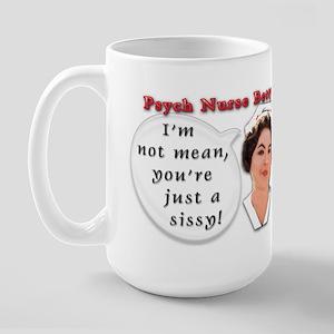 You're just a sissy! Large Mug