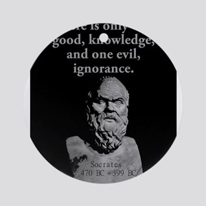 There Is Only One Good - Socrates Round Ornament
