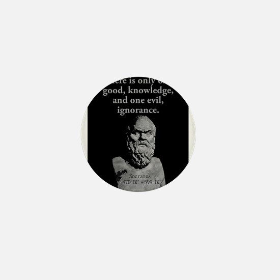 There Is Only One Good - Socrates Mini Button