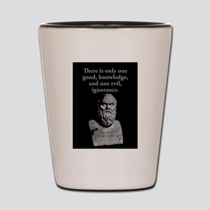 There Is Only One Good - Socrates Shot Glass