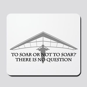 To Soar or Not To Soar-hang gliding Mousepad