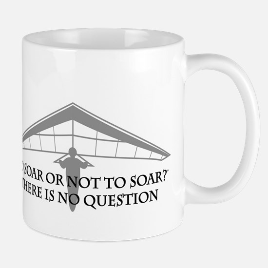 To Soar or Not To Soar-hang gliding Mug