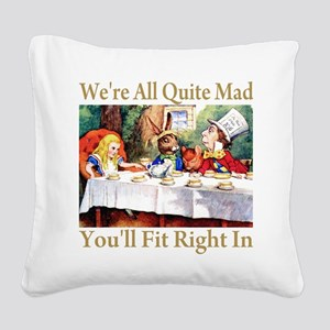 WE'RE ALL QUITE MAD Square Canvas Pillow