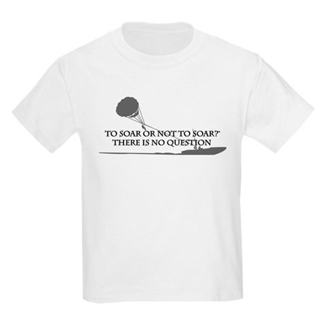 To Soar or Not To Soar-(parasailing) Kids Light T-