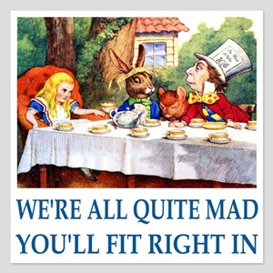 WE'RE ALL QUITE MAD 5.25 x 5.25 Flat Cards