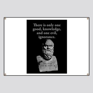 There Is Only One Good - Socrates Banner