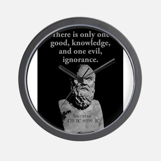 There Is Only One Good - Socrates Wall Clock