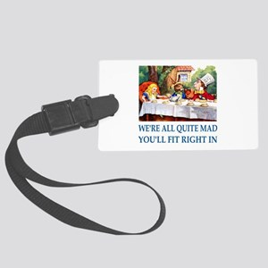 WE'RE ALL QUITE MAD Large Luggage Tag