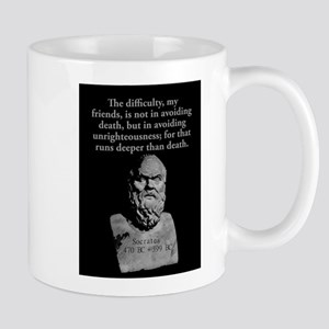 The Difficulty My Friends - Socrates 11 oz Ceramic
