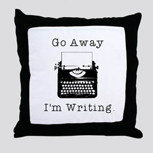 Go Away - I'm Writing Throw Pillow
