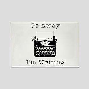 Go Away - I'm Writing Rectangle Magnet
