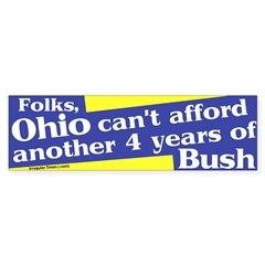 Ohio can't afford Bush Bumper Bumper Sticker