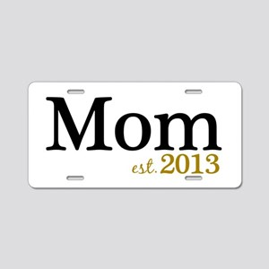 New Mom Est 2013 Aluminum License Plate