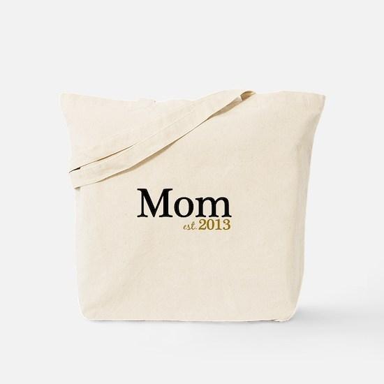 New Mom Est 2013 Tote Bag