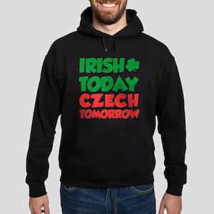 Irish Today Czech Tomorrow Hoodie