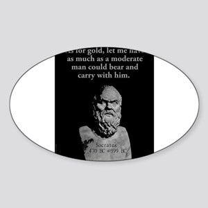 As For Gold Let Me Have As Much - Socrates Sticker