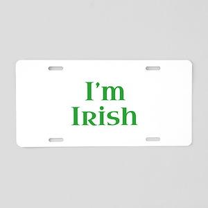 I'm Irish Aluminum License Plate