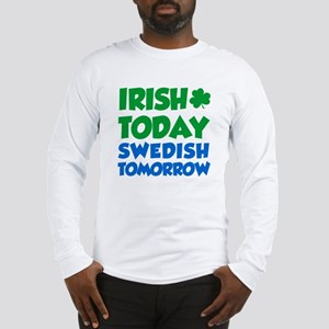 Irish Today Swedish Tomorrow Long Sleeve T-Shirt