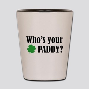 Who's Your Paddy? Shot Glass