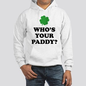 Who's Your Paddy? Hooded Sweatshirt