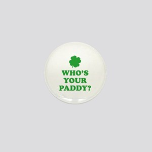Who's Your Paddy? Mini Button