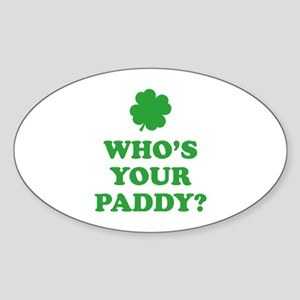 Who's Your Paddy? Sticker (Oval)