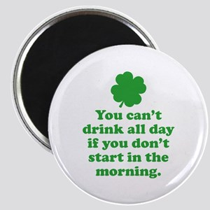 You can't drink all day if you Magnet
