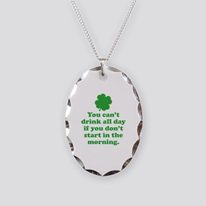 You can't drink all day if you Necklace Oval Charm