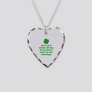 You can't drink all day if you Necklace Heart Char