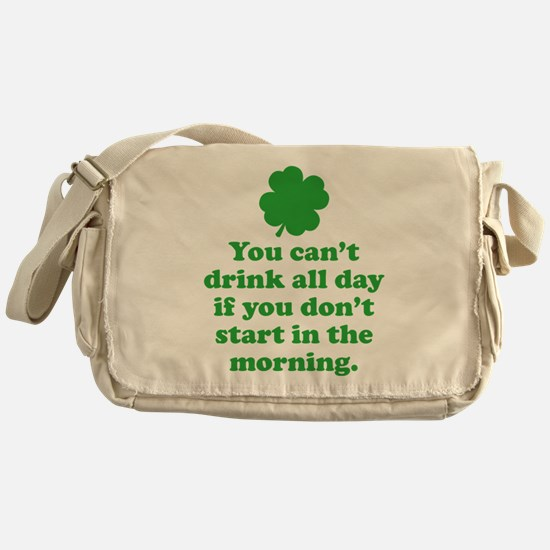 You can't drink all day if you Messenger Bag