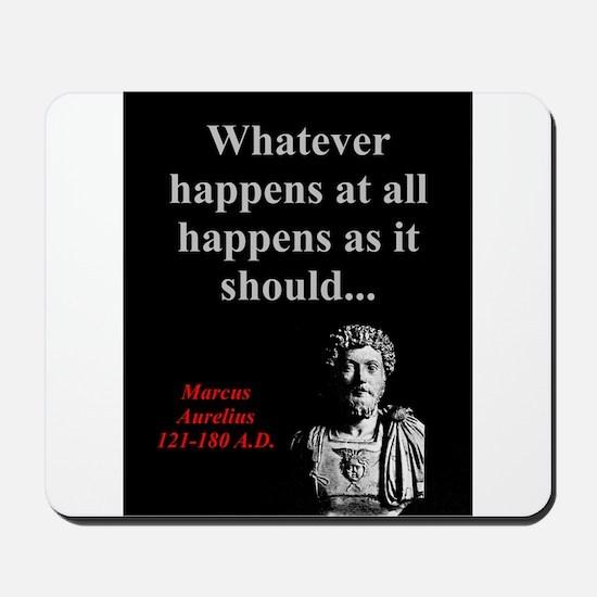 Whatever Happens At All - Marcus Aurelius Mousepad