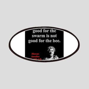 What Is Not Good For The Swarm - Marcus Aurelius P