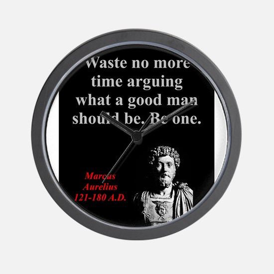 Waste No More Time - Marcus Aurelius Wall Clock