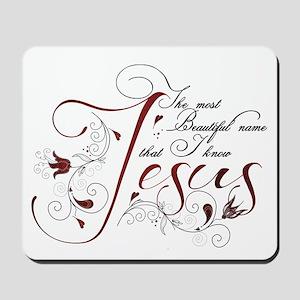 Beautiful name of Jesus Mousepad
