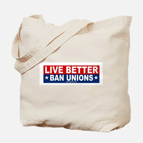 Live Better Ban Unions Bumper Sticker Tote Bag