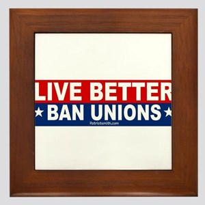 Live Better Ban Unions Bumper Sticker Framed Tile