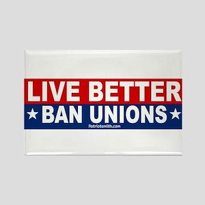 Live Better Ban Unions Bumper Sticker Rectangle Ma