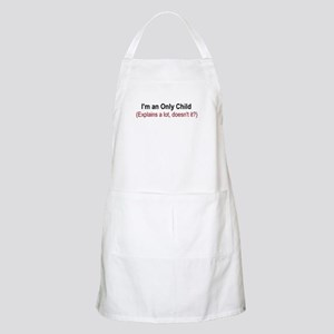 I'm An Only Child Apron