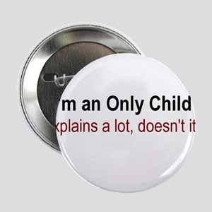 """I'm An Only Child 2.25"""" Button"""