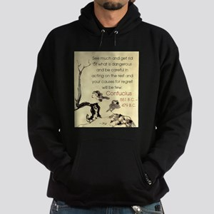 See Much And Get Rid Of - Confucius Sweatshirt