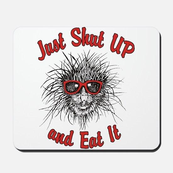 Shut UP and Eat It Mousepad