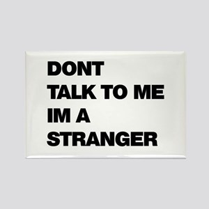 Dont talk to strangers Rectangle Magnet