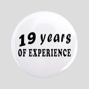 """19 years birthday designs 3.5"""" Button"""