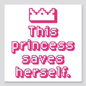 """This Princess Saves Herself Square Car Magnet 3"""" x"""