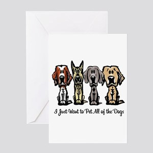 I Just Want to Pet All of the Dogs Greeting Card