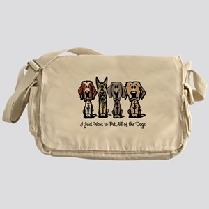 I Just Want to Pet All of the Dogs Messenger Bag