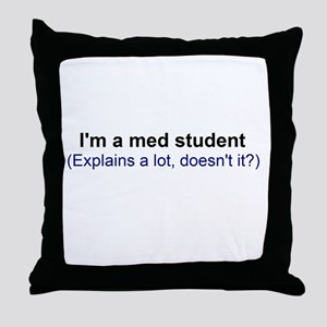 I'm a Med Student Throw Pillow